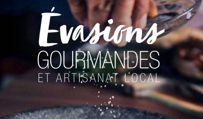 Évasions Gourmandes et Artisanat Local